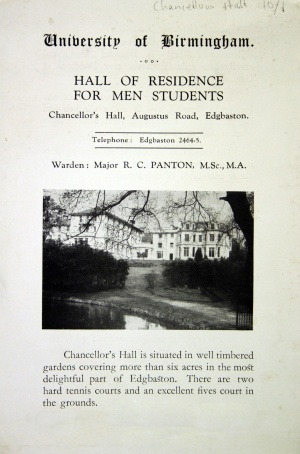 Advertisement for Chancellor's Hall accomodation. The text reads: University of Birmingham Hall of Residence for men students, Chancellor's Hall, Augustus Road, Edgbaston. Warden Major R C Panton, MSc, MA. Chancellor's Hall is situated in well timbered gardens covering more than six acres in the most delightful part of Edgbaston. There are two hard tennis courts and an excellent fives court in the grounds.